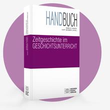 Handbuch Zeitgeschichte im Geschichtsunterricht